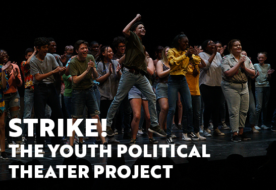 Strike! The Youth Political Theater Project