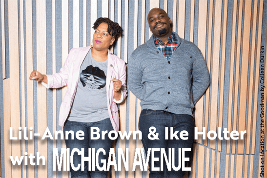 Lili-Anne Brown & Ike Holter with Michigan Avenue