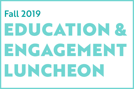 Education & Engagement Luncheon