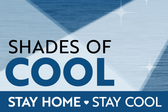 Shades of Cool - Stay Home, Stay Safe