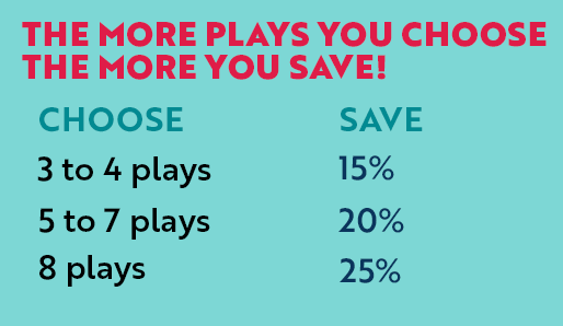 The more plays you choose, the more you save!