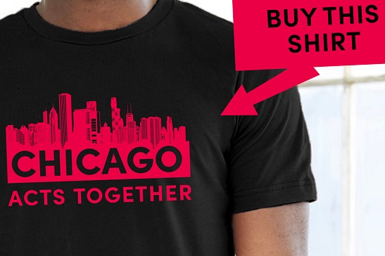 Chicago Acts Together T Shirt