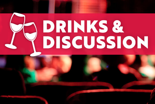 Drinks & Discussion Events